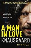 A Man in Love: My Struggle Book 2 (Knausgaard)