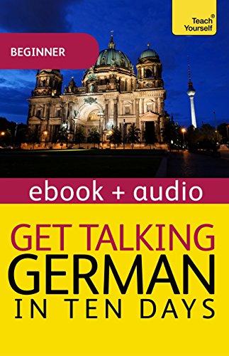 Get Talking German in Ten Days Beginner Audio Course: Enhanced Edition (Teach Yourself) (English Edition)