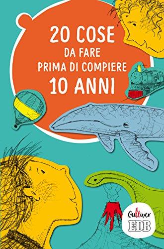20 cose da fare prima di compiere 10 anni (Gulliver) por Giorgia Montanari