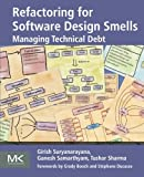 Refactoring for Software Design Smells: Managing Technical Debt by Girish Suryanarayana (11-Nov-2014) Paperback