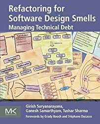 Refactoring for Software Design Smells: Managing Technical Debt by Girish Suryanarayana (2014-11-17)