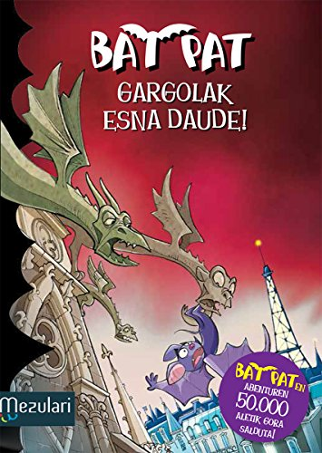 GARGOLAK ESNA DAUDE! (Bat Pat Book 23) (Basque Edition) por ROBERTO PAVANELLO