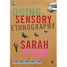Doing Sensory Ethnography by Sarah Pink (2009-08-05)
