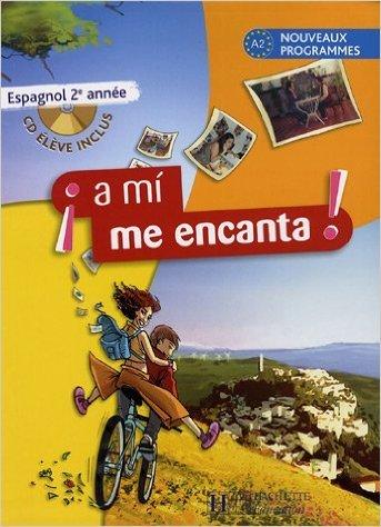 Espagnol 2e A mi me encanta : A2 nouveaux programmes (1CD audio) de Odile Cleren Montaufray,Michelle Froger,David Deprez ( 25 avril 2007 )
