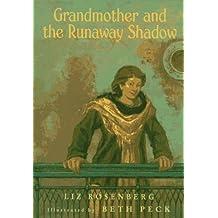 Grandmother and the Runaway Shadow by Liz Rosenberg (1996-04-01)