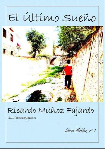 El último sueño por Ricardo Muñoz Fajardo