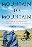 Front cover for the book Mountain to Mountain: A Journey of Adventure and Activism for the Women of Afghanistan by Shannon Galpin