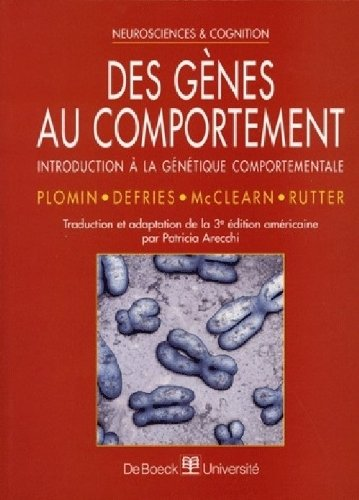 Des genes au comportement. introduction a la genetique comportementale de John-C Defries (23 novembre 1998) Broché
