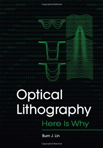 Optical Lithography: Here Is Why (Press Monograph)