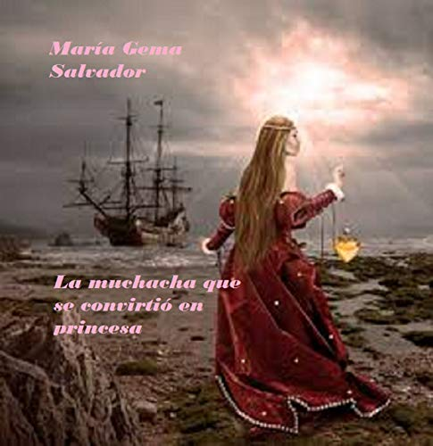 Leer Gratis La muchacha que se convirtió en princesa de María Gema Salvador