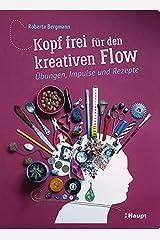 Kopf frei für den kreativen Flow: Übungen, Impulse und Rezepte Gebundene Ausgabe