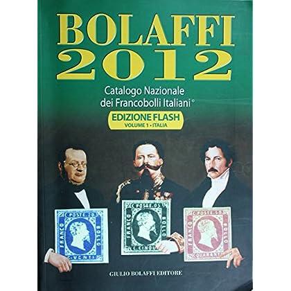 Bolaffi 2012. Catalogo Nazionale Dei Francobolli Italiani