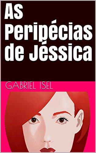 As Peripécias de Jéssica (Portuguese Edition) por Gabriel Isel