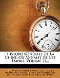 Histoire Generale de La Chine: Ou Annales de CET Empire, Volume 11.