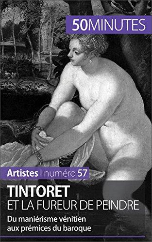 Tintoret et la fureur de peindre: Du maniérisme vénitien aux prémisses du baroque (Artistes t. 57) par Eliane Reynold de Seresin