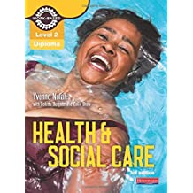 Level 2 Health and Social Care Diploma: Candidate Book 3rd edition (Work Based Learning L2 Health & Social Care)
