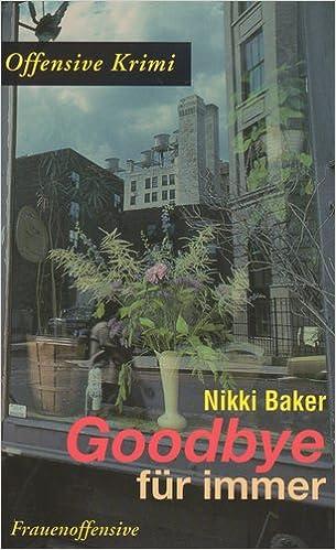 Baker, Nikki  - Goodbye für immer