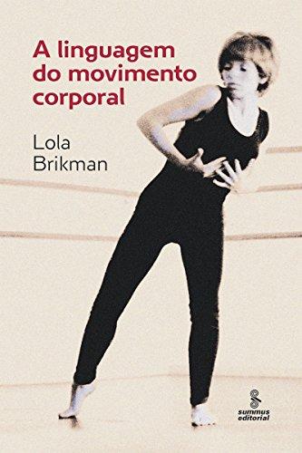 A linguagem do movimento corporal (Portuguese Edition) por Lola Brikman