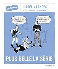 Sociorama : Plus belle la série par Paul-André Landes