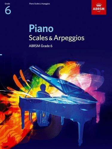 Piano Scales & Arpeggios, Grade 6 (ABRSM Scales & Arpeggios) por ABRSM