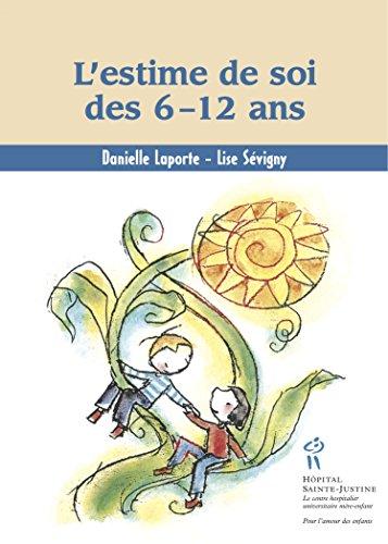 L'estime de soi des 6 –12 ans (French Edition)
