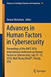 Advances in Human Factors in Cybersecurity: Proceedings of the AHFE 2016 International Conference on Human Factors in Cybersecurity, July 27-31, 2016, ... Intelligent Systems and Computing, Band 501)