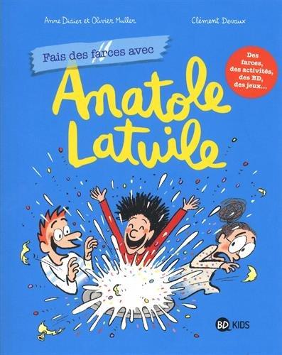 Anatole Latuile cahier de jeux, Tome 02: Fais des farces avec Anatole Latuile par Anne Didier, Olivier Muller, Rémi Chaurand, Anne Schmauch