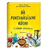 Die Portugiesische Küche - A Cozinha Portuguesa - Rita Cortes Valente de Oliveira
