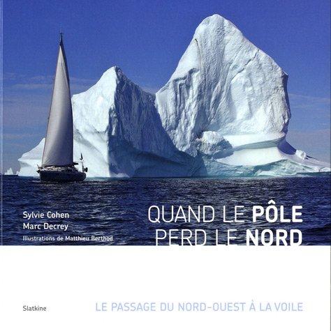 Quand le pôle perd le nord : Le passage du nord-ouest à la voile (1DVD)