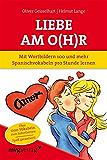 Liebe am O(h)r, Liebe am Ohr: Mit Wortbildern 100 und mehr Spanischvokabeln pro Stunde lernen