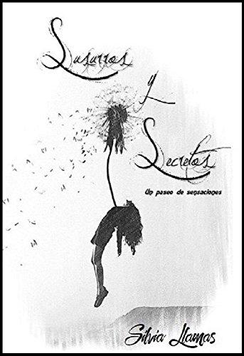 Susurros y Secretos: Un paseo de sensaciones por Silvia Llamas