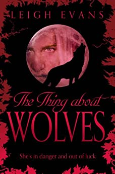 The Thing About Wolves (Mystwalker Book 2) by [Evans, Leigh]