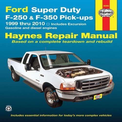 Ford Super Duty F-250 & F-350 Pick-ups 1999 Thru 2010: Includes Gasoline and Diesel Engines (Haynes Repair Manual) 1st by Haynes, J.J. (2010) Paperback