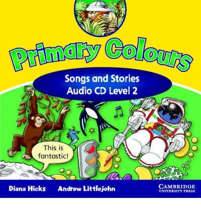 [(Primary Colours 2 Songs and Stories Audio CD)] [ By (author) Diana Hicks, By (author) Andrew Littlejohn ] [June, 2003]