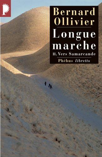 Longue marche, Tome 2 : Vers Samarcande : A pied de la Méditerranée jusqu'en Chine par la route de la soie