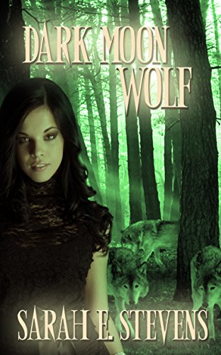Dark Moon Wolf (Calling the Moon Book 1) by [Stevens, Sarah E.]
