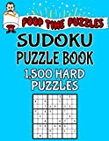 Poop Time Puzzles Sudoku Puzzle Book, 1,500 Hard Puzzles: Work Them Out With a Pencil, You'll Feel So Satisfied When You're Finished: Volume 25