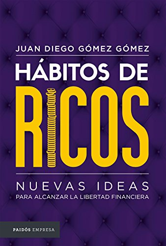 Hábitos de ricos. por Juan Diego Gómez Gómez