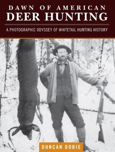 dawn-of-american-deer-hunting-a-photographic-odyssey-of-whitetail-hunting-history