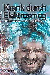Krank durch Elektrosmog: 125 Untersuchungs- und Erfahrungs-Berichte Taschenbuch