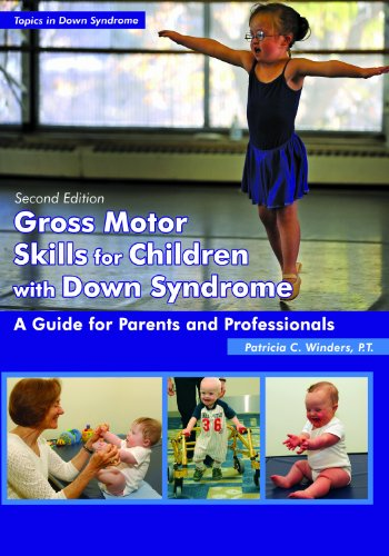 Gross Motor Skills for Children with Down Syndrome: A Guide for Parents & Professionals (Topics in Down Syndrome) por Patricia C. Winders