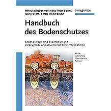Handbuch des Bodenschutzes: Bodenökologie und -belastung / Vorbeugende und abwehrende Schutzmaßnahmen