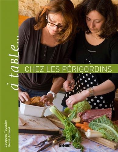 A table... chez les périgordins : Ou la science de gueule au pays de Montaigne par Jacques Teyssier