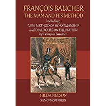François Baucher: The Man and His Method