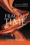Fractal Time: The Secret of 2012 and...