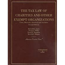 The Tax Law of Charities and Other Exempt Organizations, Cases, Materials, Questions and Activities (American Casebook Series) by Darryll K. Jones (2007-02-02)