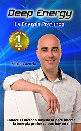 Deep Energy: La Energía Profunda - Mario Cazorla por Mario Cazorla