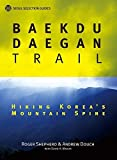 Baekdu-Daegan Trail: Hiking Korea's Mountain Spine