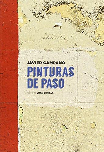 Descargar Libro Pinturas de Paso: Javier Campano de Juan Bonilla