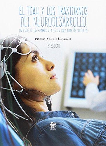 EL TDAH Y LOS TRASTORNOS DEL NEURODESARROLLO 2-EDICIÓN (CIENCIAS SANITARIAS) por MANUEL ANTONIO FERNANDEZ FERNANDEZ